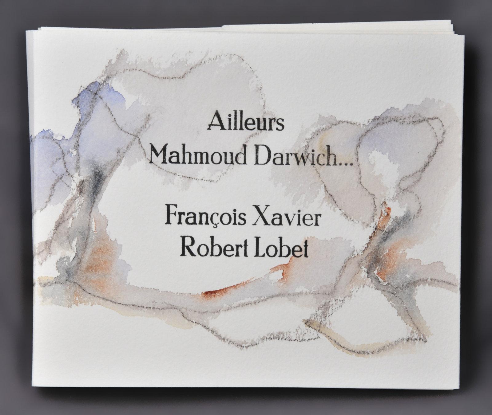 Ailleurs Mahmoud Darwich... | Xavier, François. Auteur
