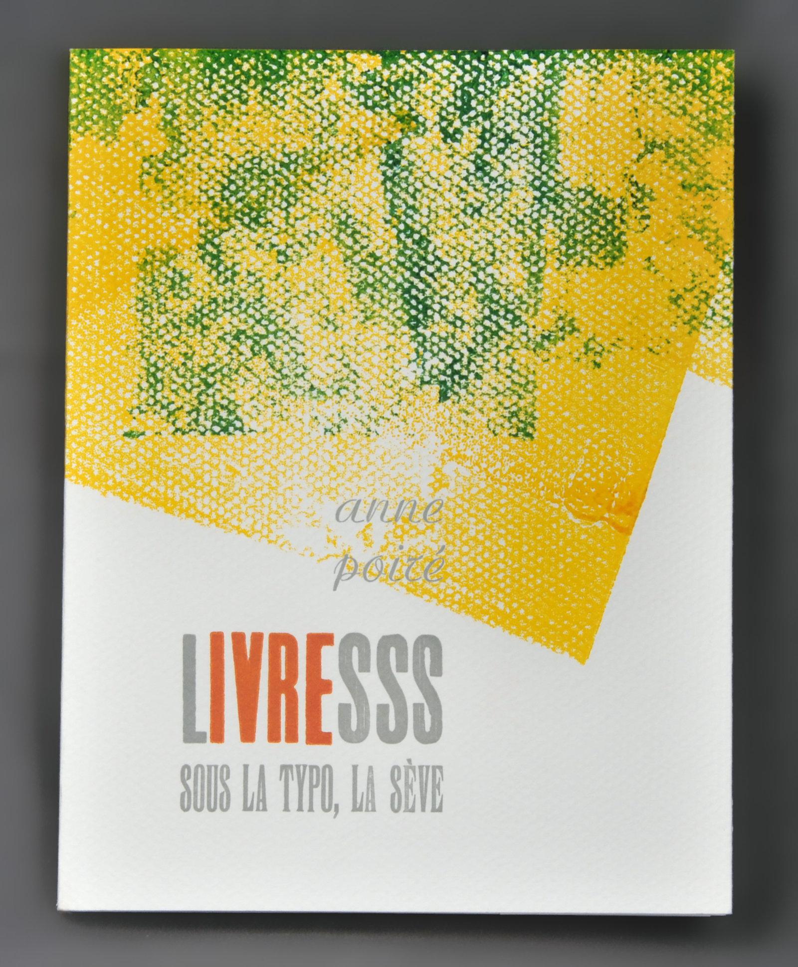 Livresss : sous la typo, la sève | Poiré, Anne (1965-...). Auteur